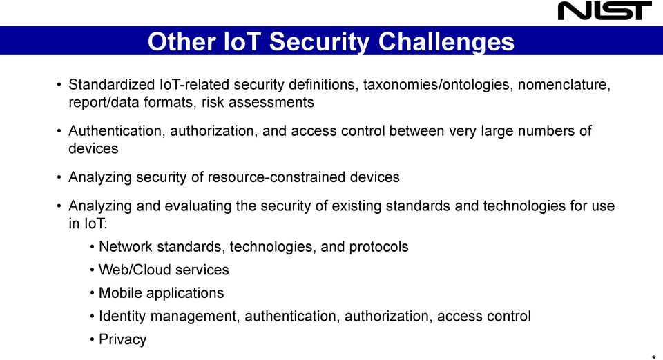 resource-constrained devices Analyzing and evaluating the security of existing standards and technologies for use in IoT: Network