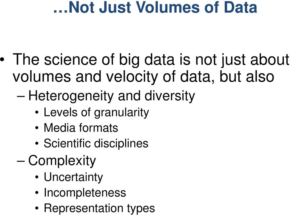 diversity Levels of granularity Media formats Scientific ifi