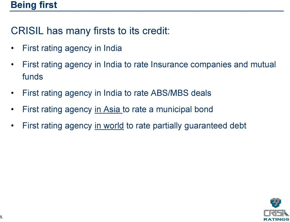 rating agency in India to rate ABS/MBS deals First rating agency in Asia to rate