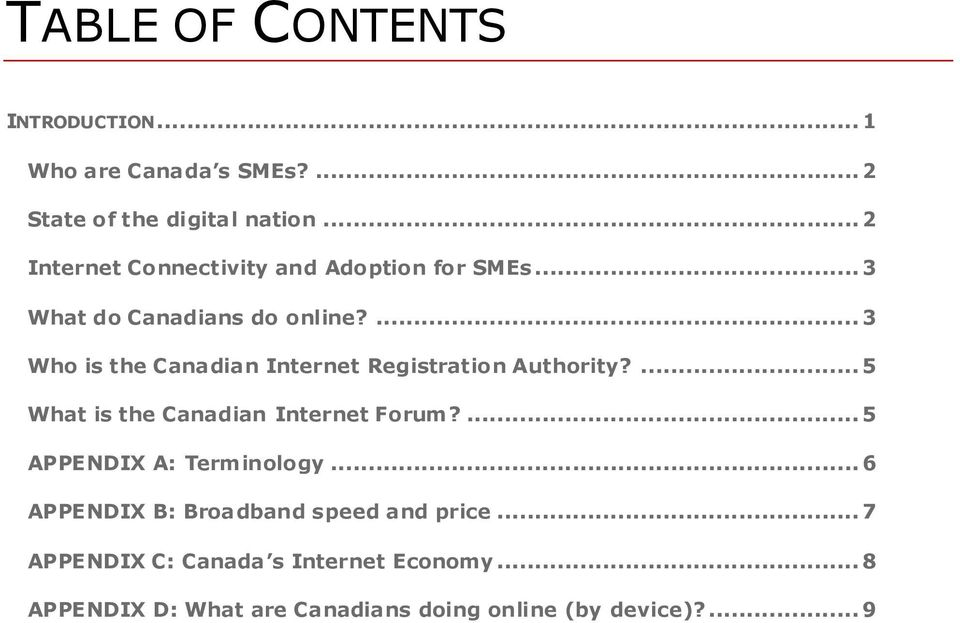 ... 3 Who is the Canadian Internet Registration Authority?... 5 What is the Canadian Internet Forum?