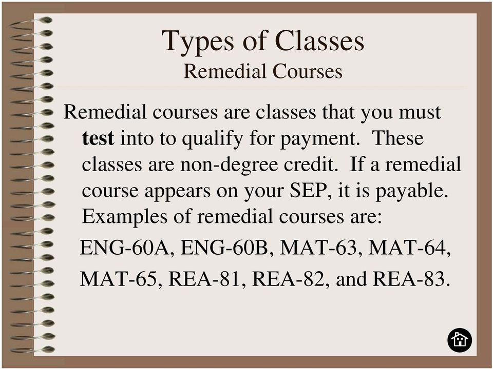 If a remedial course appears on your SEP, it is payable.