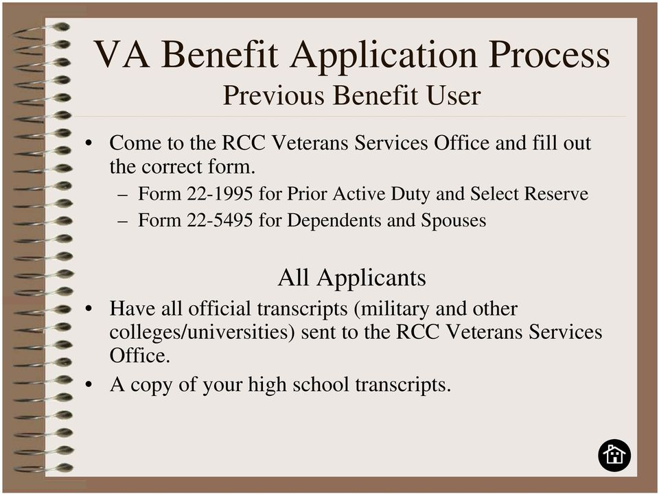 Form 22-1995 for Prior Active Duty and Select Reserve Form 22-5495 for Dependents and Spouses