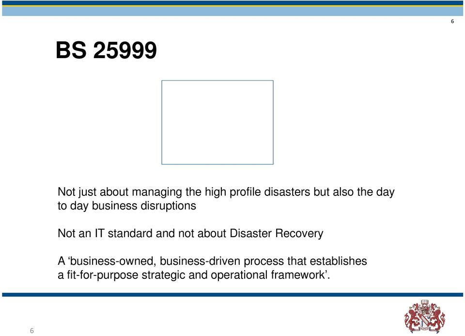 about Disaster Recovery A business-owned, business-driven process