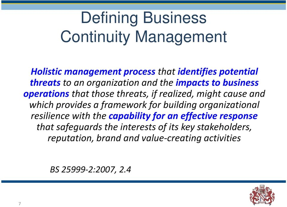 provides a framework for building organizational resilience with the capability for an effective response that