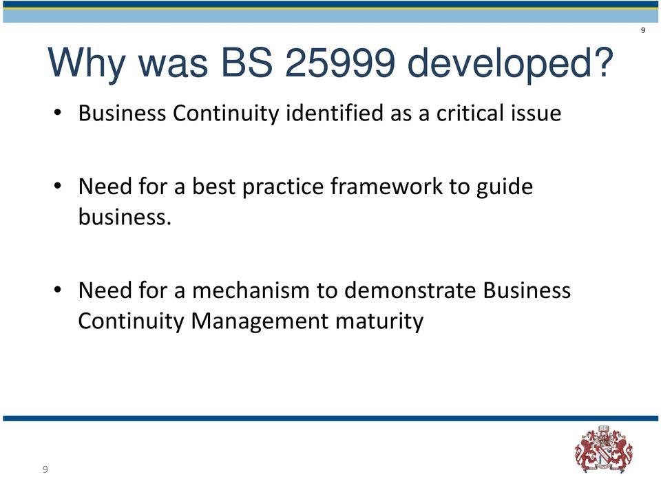 Need for a best practice framework to guide business.