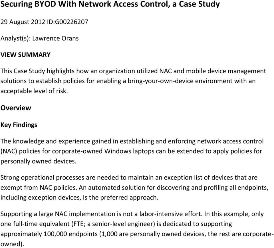 Overview Key Findings The knowledge and experience gained in establishing and enforcing network access control (NAC) policies for corporate-owned Windows laptops can be extended to apply policies for