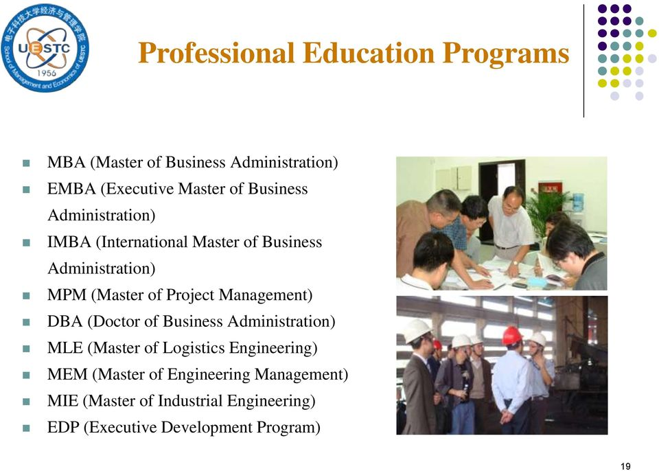 Project Management) DBA (Doctor of Business Administration) MLE (Master of Logistics Engineering) MEM