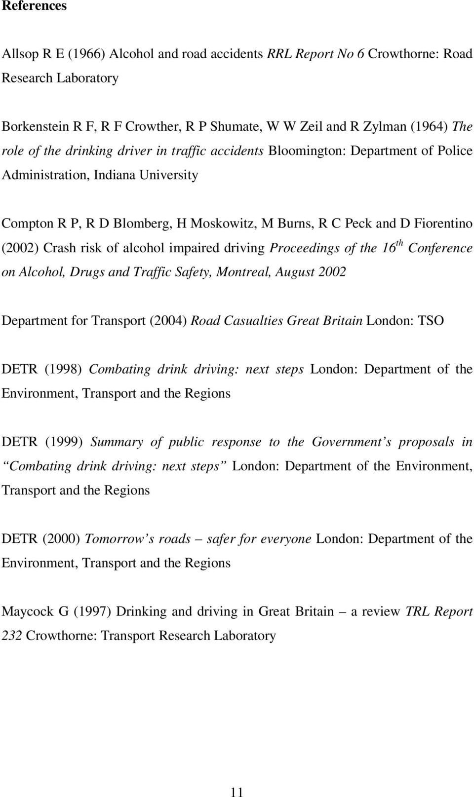of alcohol impaired driving Proceedings of the 16 th Conference on Alcohol, Drugs and Traffic Safety, Montreal, August 2002 Department for Transport (2004) Road Casualties Great Britain London: TSO