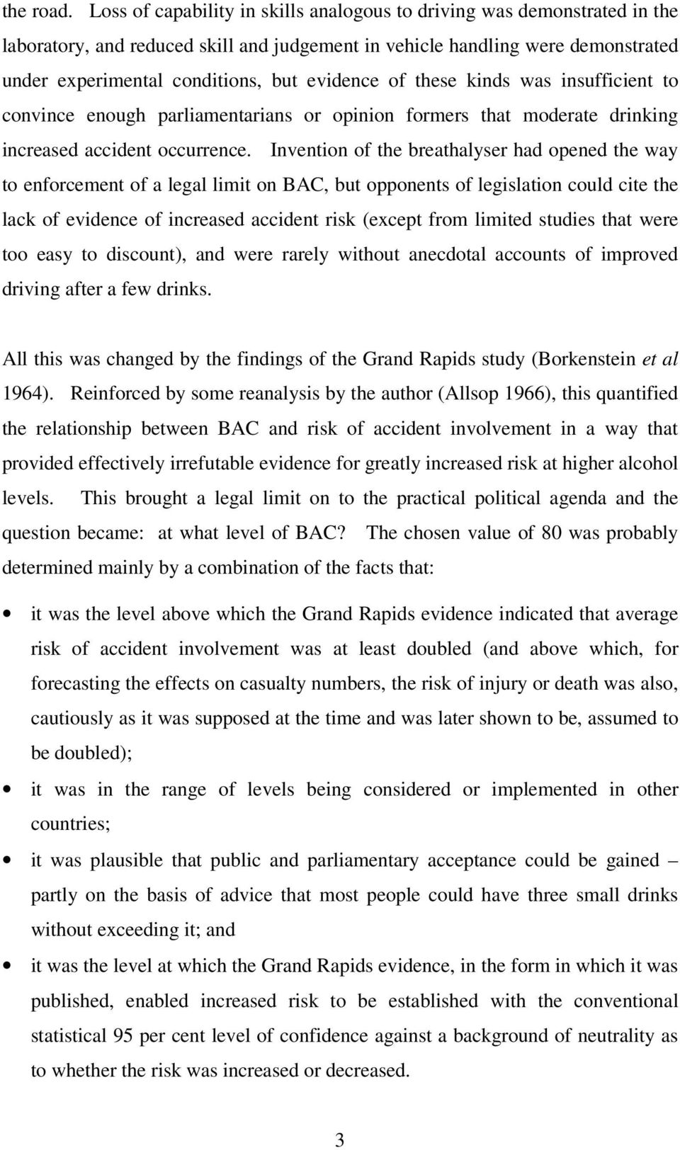 of these kinds was insufficient to convince enough parliamentarians or opinion formers that moderate drinking increased accident occurrence.