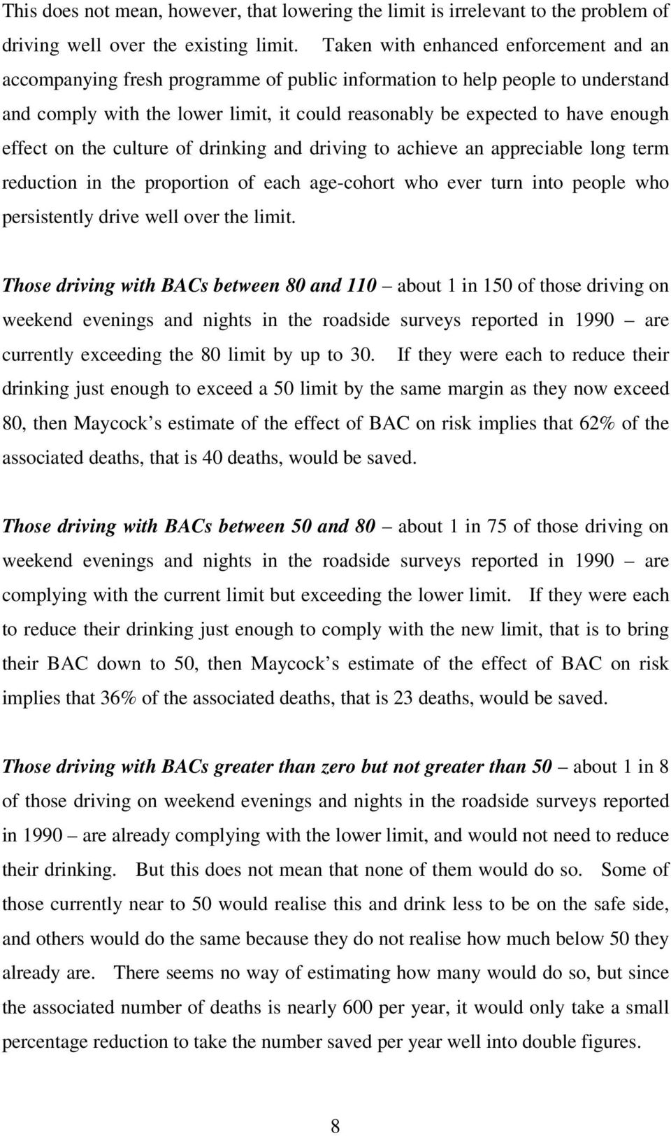 effect on the culture of drinking and driving to achieve an appreciable long term reduction in the proportion of each age-cohort who ever turn into people who persistently drive well over the limit.