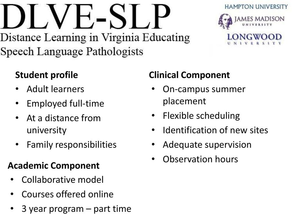 offered online 3 year program part time Clinical Component On-campus summer