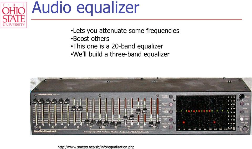20-band equalizer We ll build a three-band