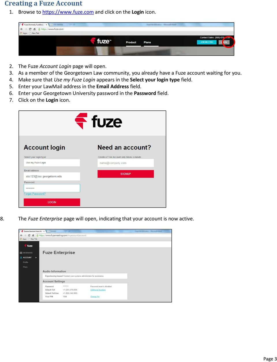 Make sure that Use my Fuze Login appears in the Select your login type field. 5. Enter your LawMail address in the Email Address field. 6.