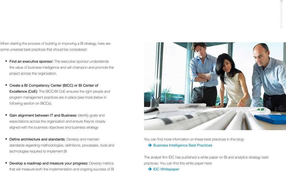 Create a BI Competency Center (BICC) or BI Center of Excellence (CoE): The BICC/BI CoE ensures the right people and program management practices are in place (see more below in following section on