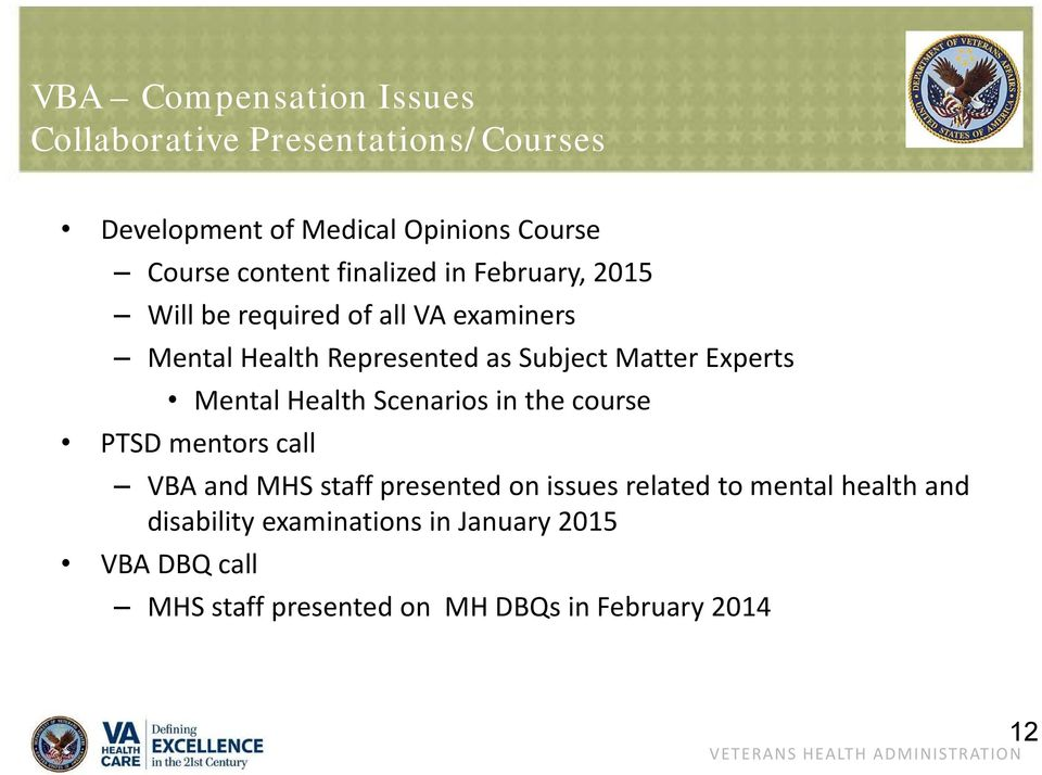 Experts Mental Health Scenarios in the course PTSD mentors call VBA and MHS staff presented on issues related to