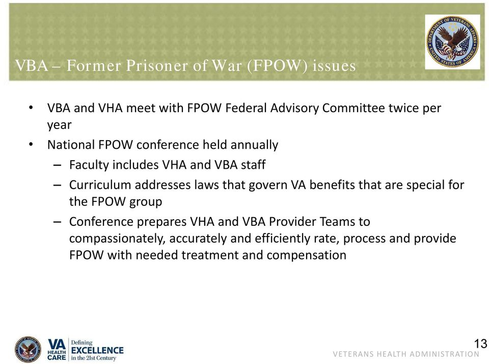 that govern VA benefits that are special for the FPOW group Conference prepares VHA and VBA Provider Teams
