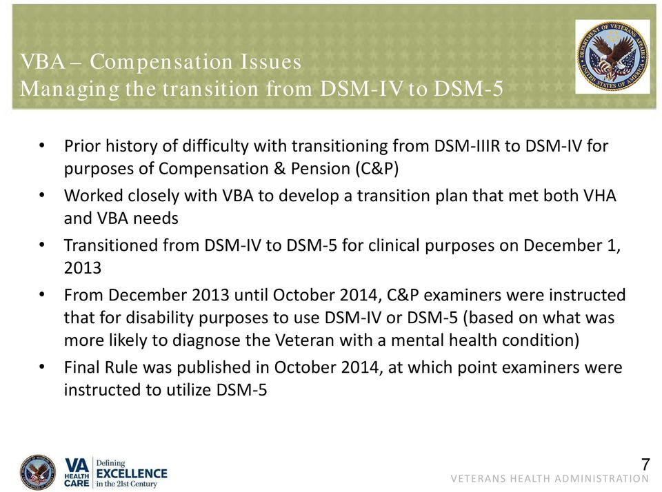 purposes on December 1, 2013 From December 2013 until October 2014, C&P examiners were instructed that for disability purposes to use DSM IV or DSM 5 (based on