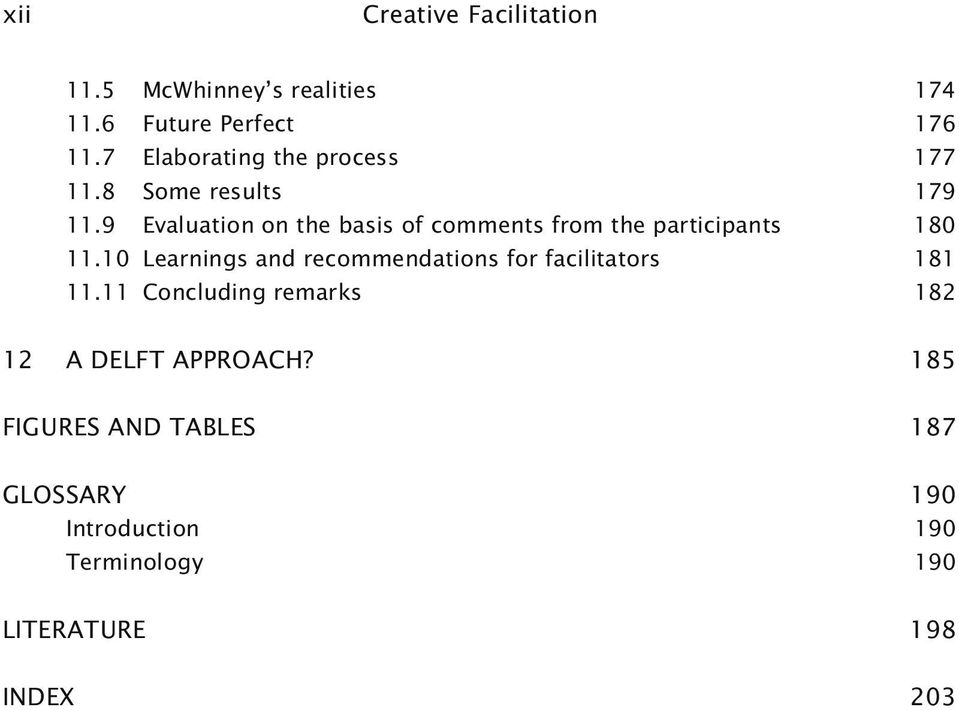 9 Evaluation on the basis of comments from the participants 180 11.