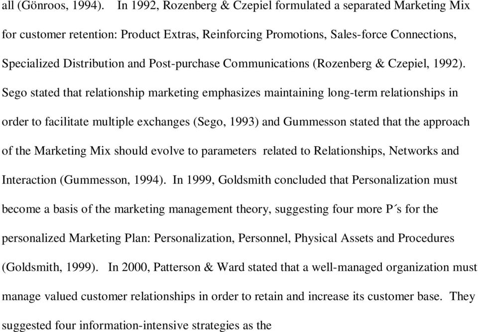 Communications (Rozenberg & Czepiel, 1992).