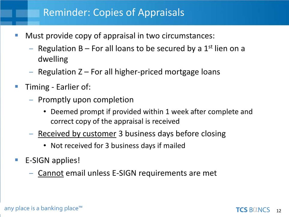 Deemed prompt if provided within 1 week after complete and correct copy of the appraisal is received Received by customer 3