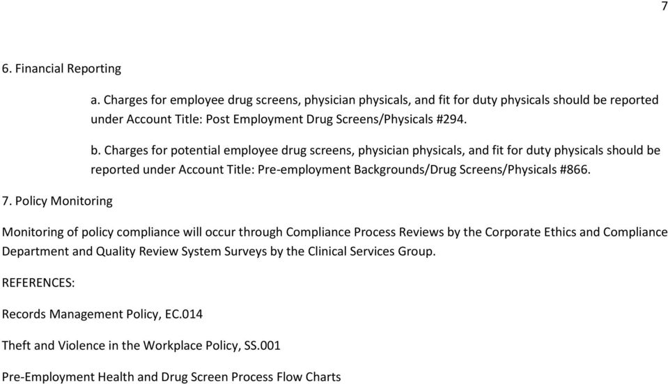 reported under Account Title: Post Employment Drug Screens/Physicals #294. b.