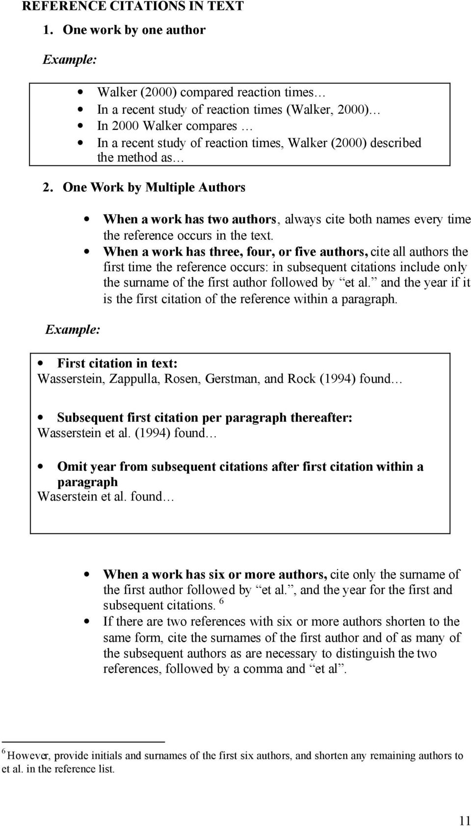 the method as 2. One Work by Multiple Authors When a work has two authors, always cite both names every time the reference occurs in the text.