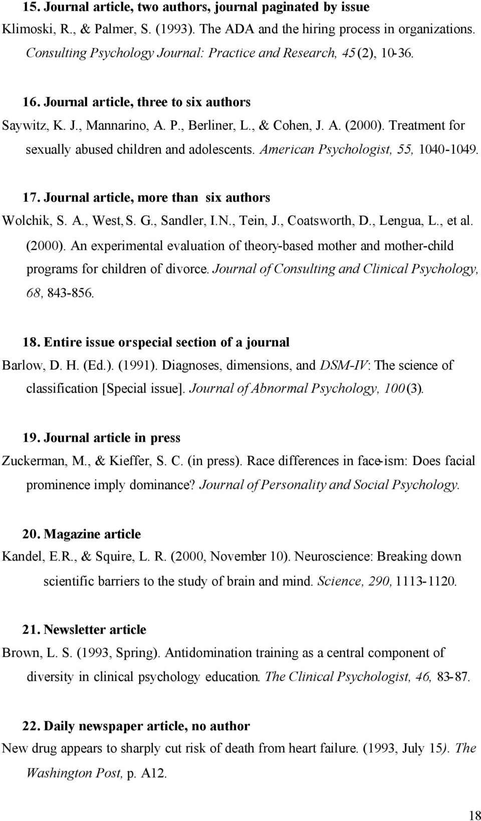 Treatment for sexually abused children and adolescents. American Psychologist, 55, 1040-1049. 17. Journal article, more than six authors Wolchik, S. A., West, S. G., Sandler, I.N., Tein, J.