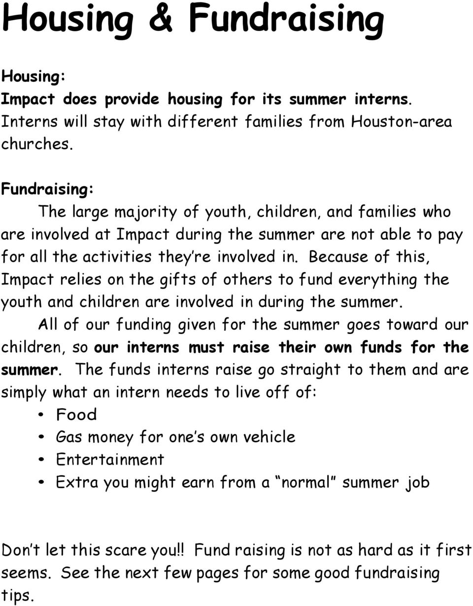Because of this, Impact relies on the gifts of others to fund everything the youth and children are involved in during the summer.