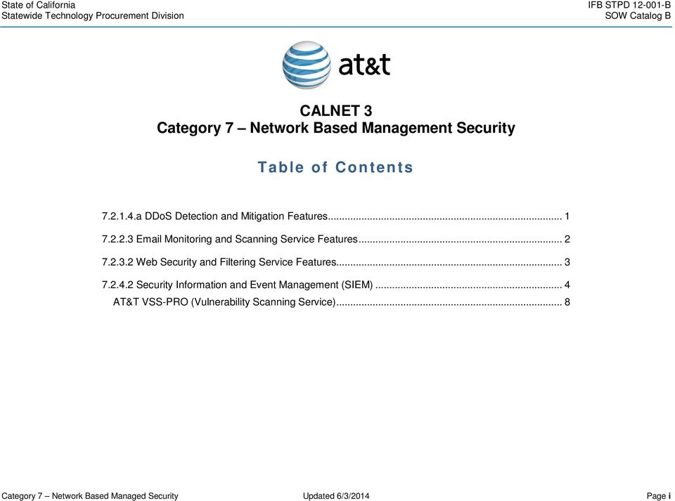.. 3 7.2.4.2 Security Information and Event (SIEM)... 4 AT&T VSS-PRO (Vulnerability Scanning Service).