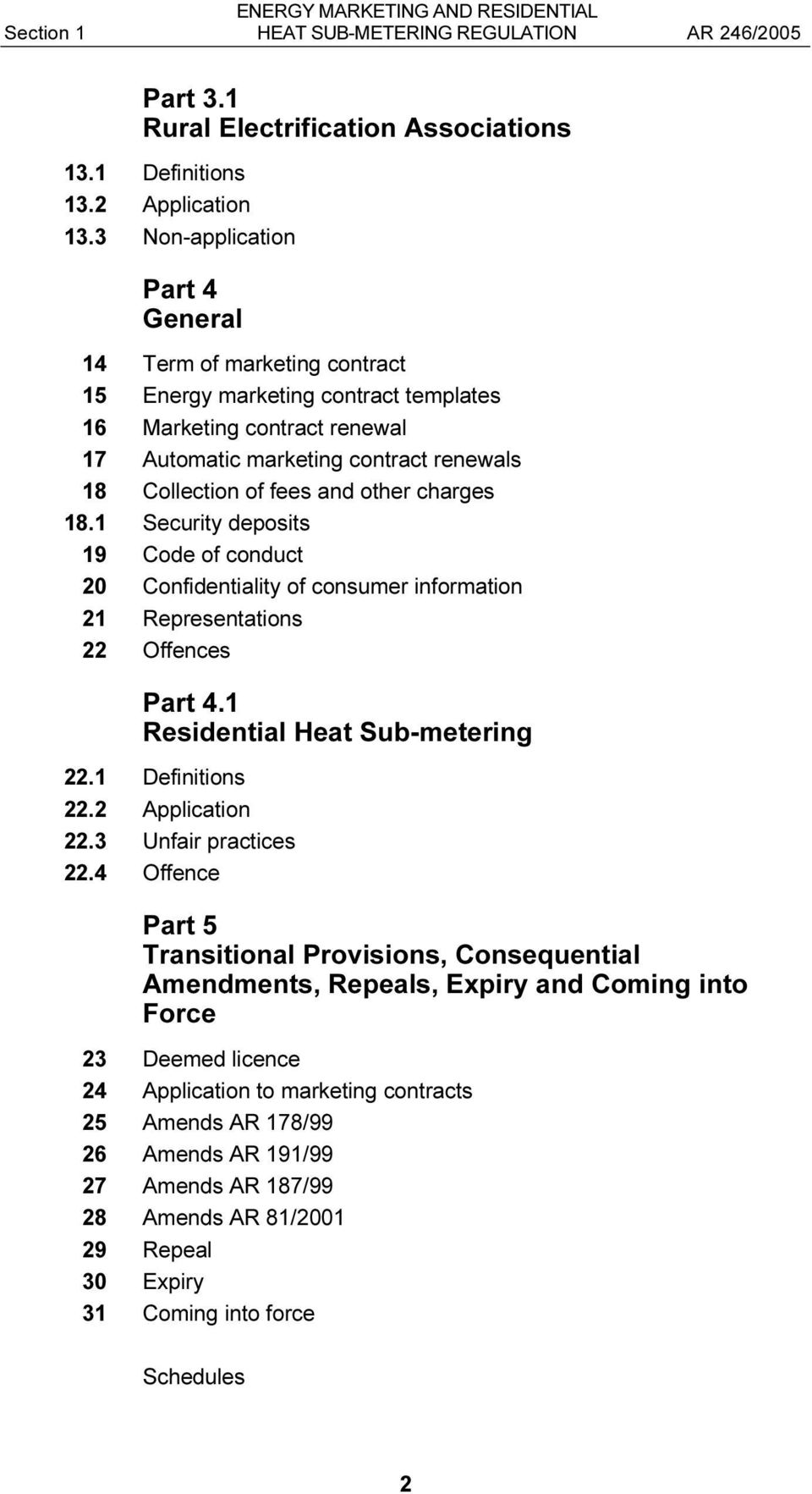 other charges 18.1 Security deposits 19 Code of conduct 20 Confidentiality of consumer information 21 Representations 22 Offences Part 4.1 Residential Heat Sub-metering 22.1 Definitions 22.