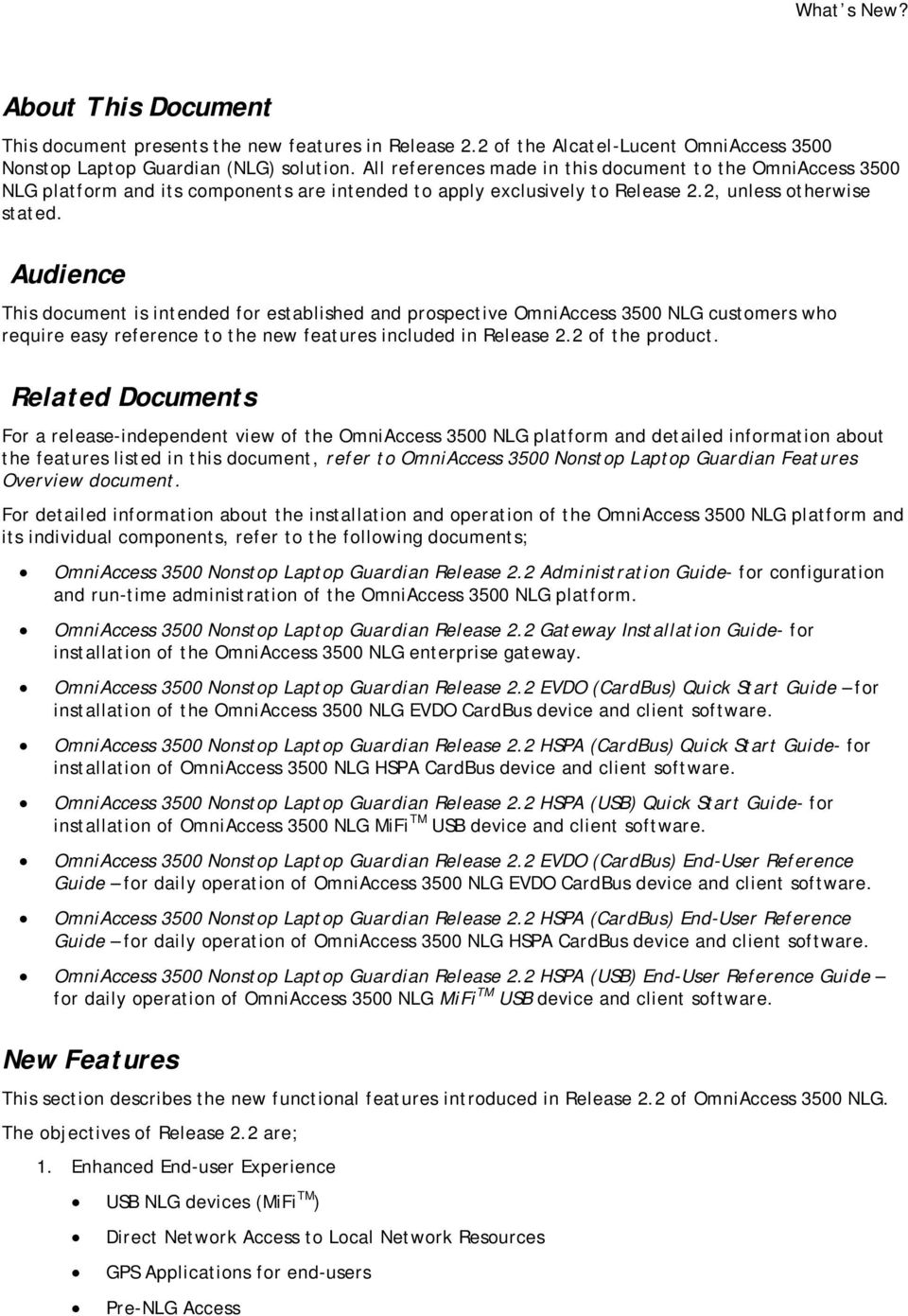 Audience This document is intended for established and prospective OmniAccess 3500 NLG customers who require easy reference to the new features included in Release 2.2 of the product.