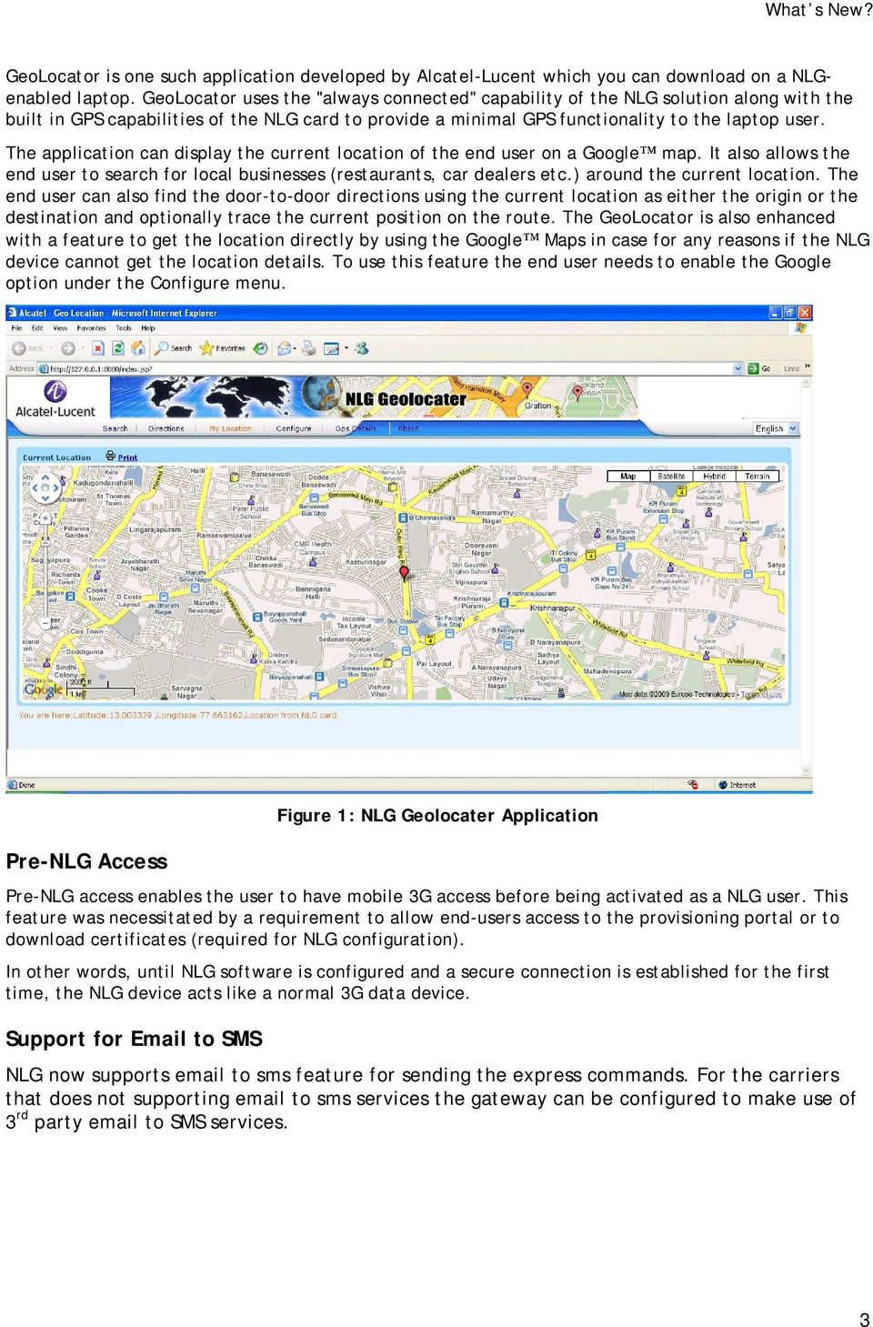 The application can display the current location of the end user on a Google map. It also allows the end user to search for local businesses (restaurants, car dealers etc.