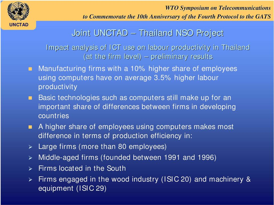 5% higher labour productivity Basic technologies such as computers still make up for an important share of differences between firms in developing countries A higher share