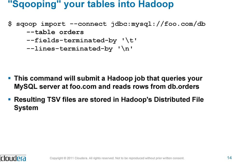 command will submit a Hadoop job that queries your MySQL server at foo.