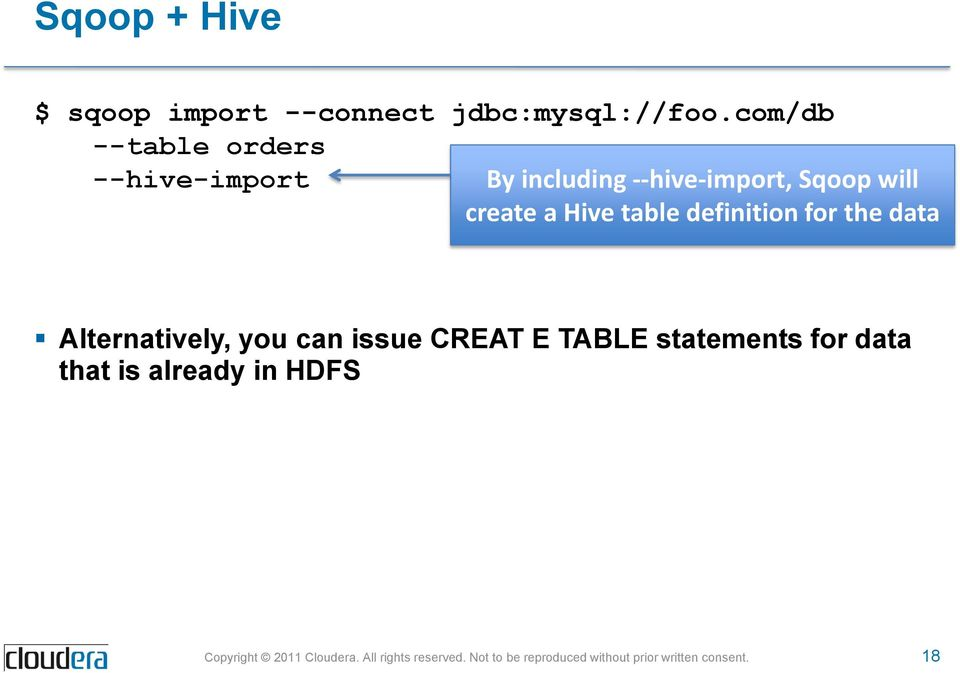 Sqoop will create a Hive table definition for the data