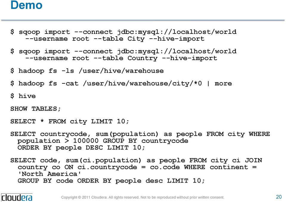 FROM city LIMIT 10; SELECT countrycode, sum(population) as people FROM city WHERE population > 100000 GROUP BY countrycode ORDER BY people DESC LIMIT 10; SELECT