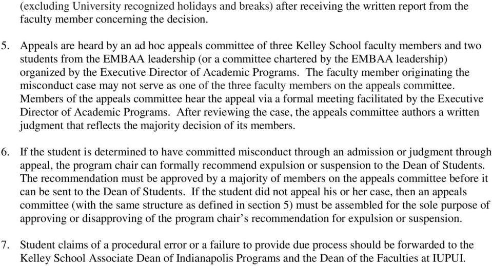 Executive Director of Academic Programs. The faculty member originating the misconduct case may not serve as one of the three faculty members on the appeals committee.