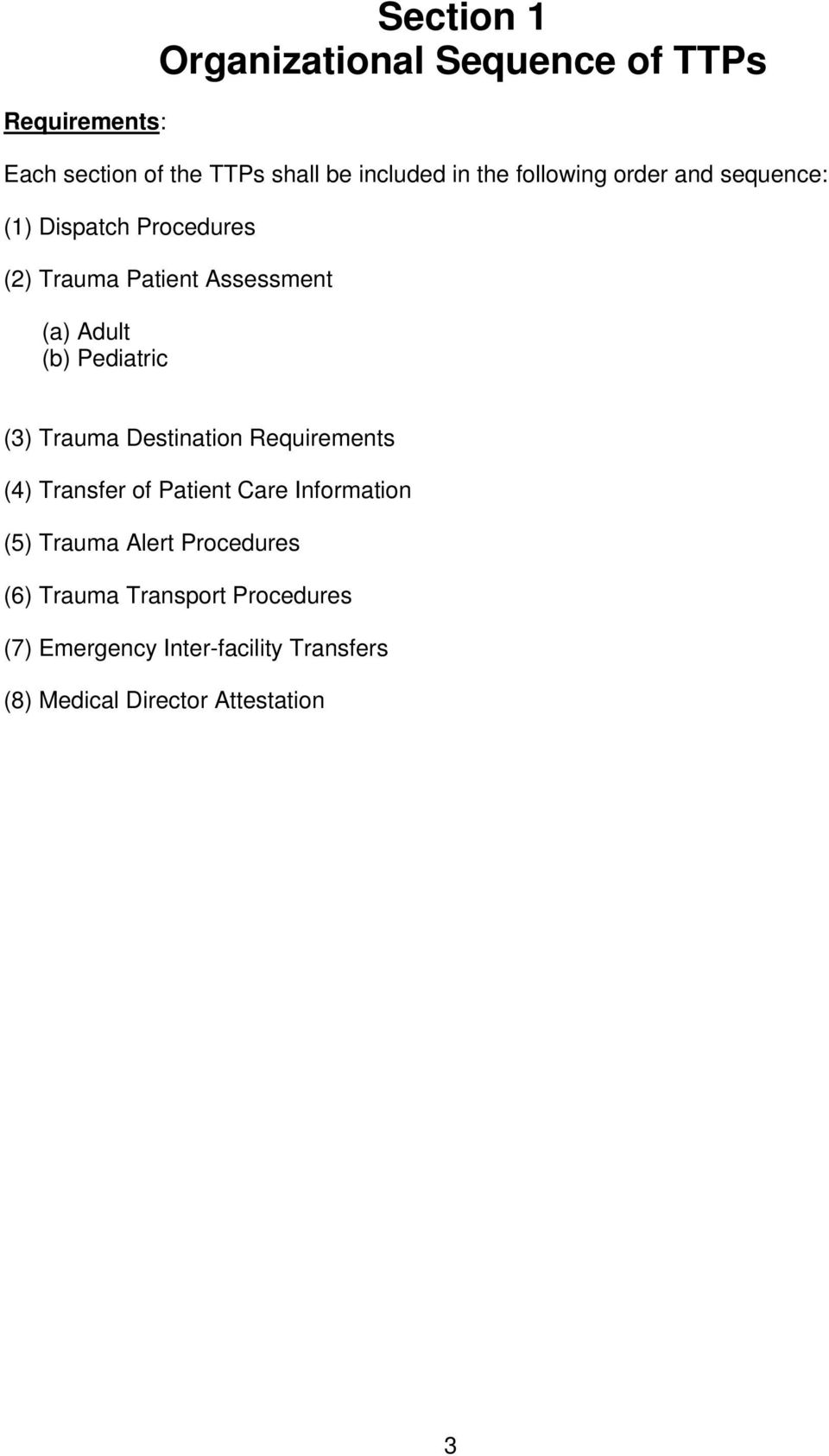 Pediatric (3) Trauma Destination Requirements (4) Transfer of Patient Care Information (5) Trauma Alert