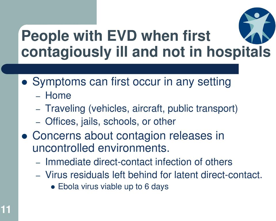 Concerns about contagion releases in uncontrolled environments.