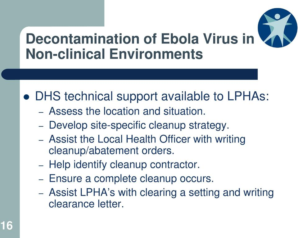Assist the Local Health Officer with writing cleanup/abatement orders.