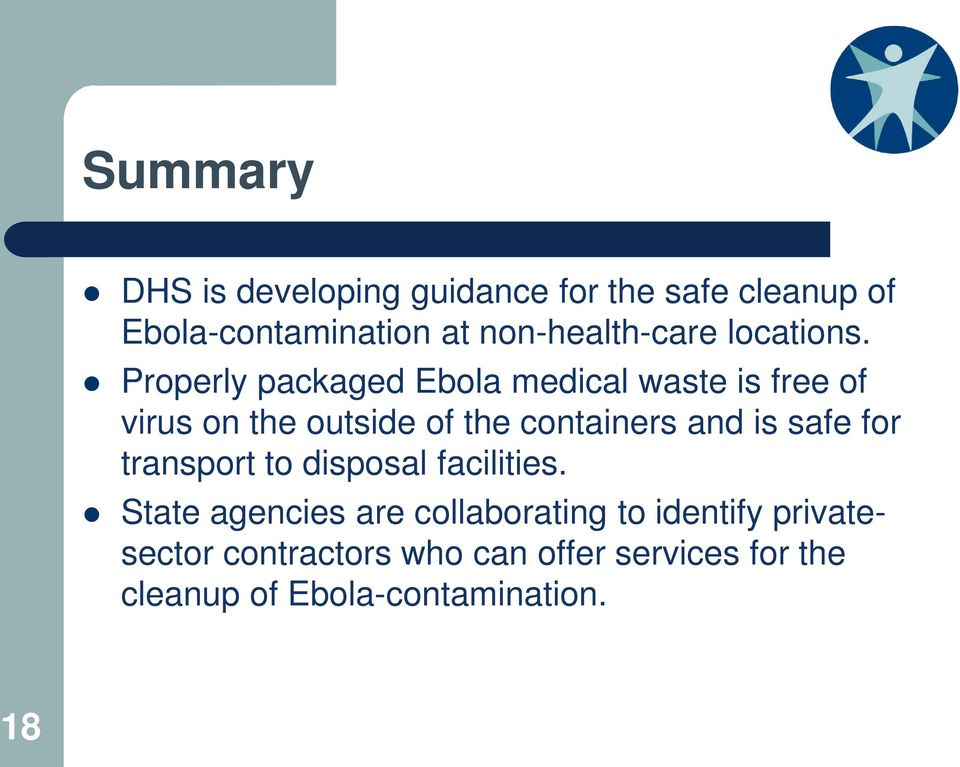 Properly packaged Ebola medical waste is free of virus on the outside of the containers and is