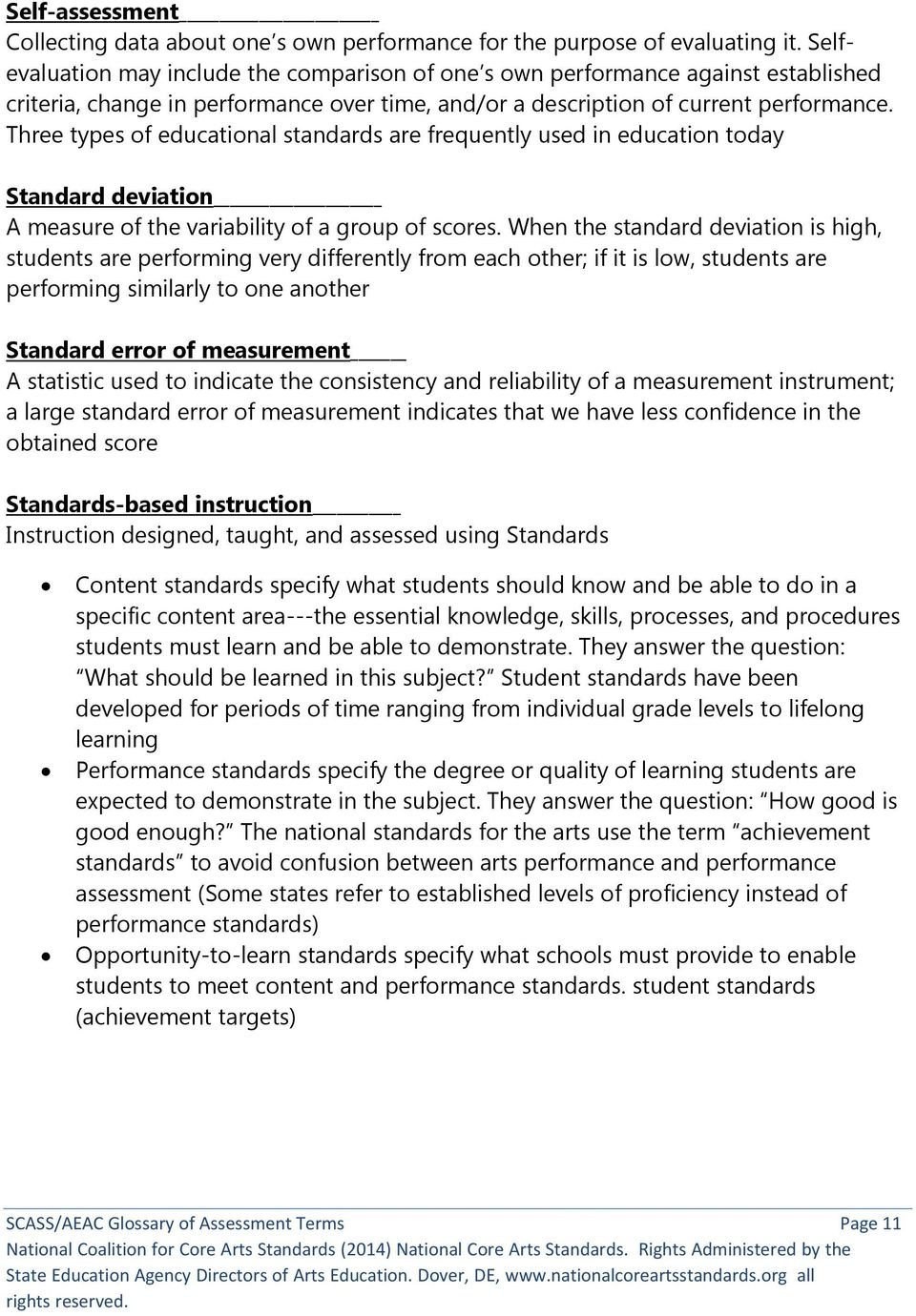 Three types of educational standards are frequently used in education today Standard deviation A measure of the variability of a group of scores.
