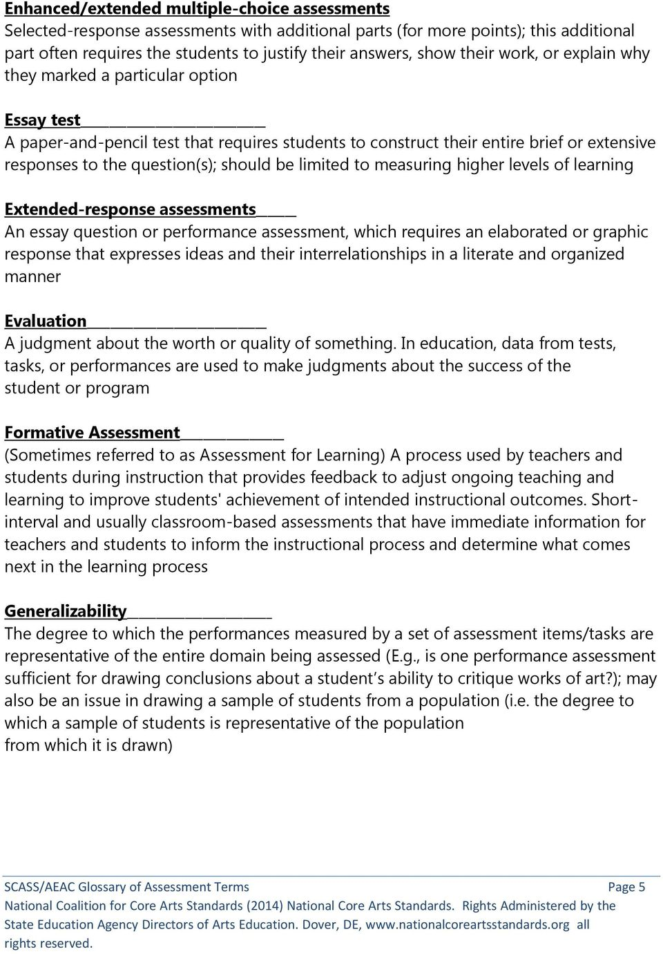 be limited to measuring higher levels of learning Extended-response assessments An essay question or performance assessment, which requires an elaborated or graphic response that expresses ideas and