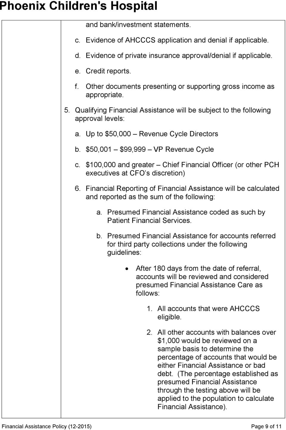 $50,001 $99,999 VP Revenue Cycle c. $100,000 and greater Chief Financial Officer (or other PCH executives at CFO s discretion) 6.