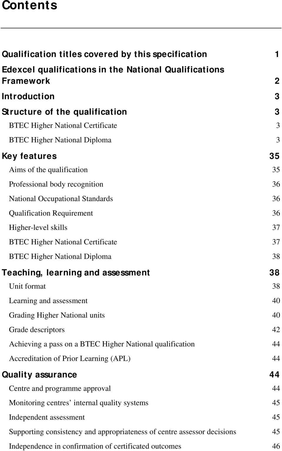 skills 37 BTEC Higher National Certificate 37 BTEC Higher National Diploma 38 Teaching, learning and assessment 38 Unit format 38 Learning and assessment 40 Grading Higher National units 40 Grade