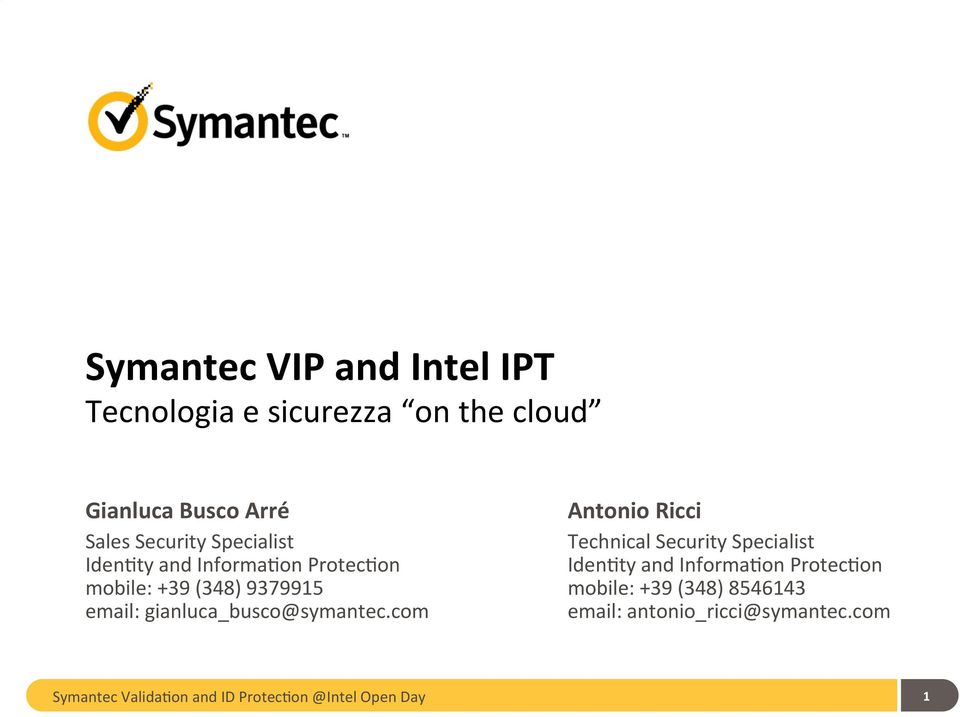on mobile: +39 (348) 9379915 email: gianluca_busco@symantec.