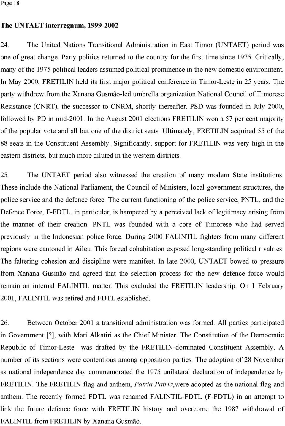 In May 2000, FRETILIN held its first major political conference in Timor-Leste in 25 years.