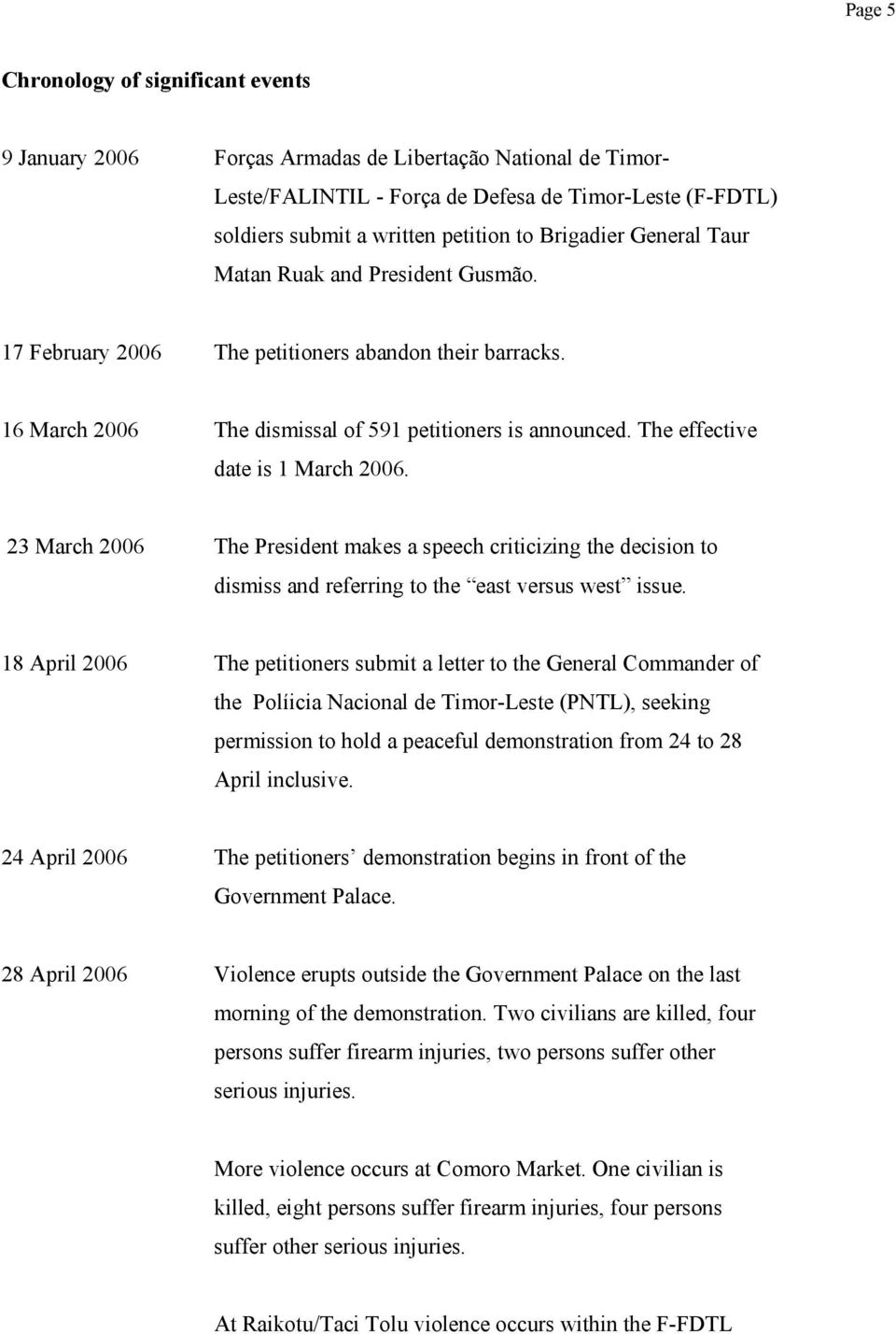 The effective date is 1 March 2006. 23 March 2006 The President makes a speech criticizing the decision to dismiss and referring to the east versus west issue.