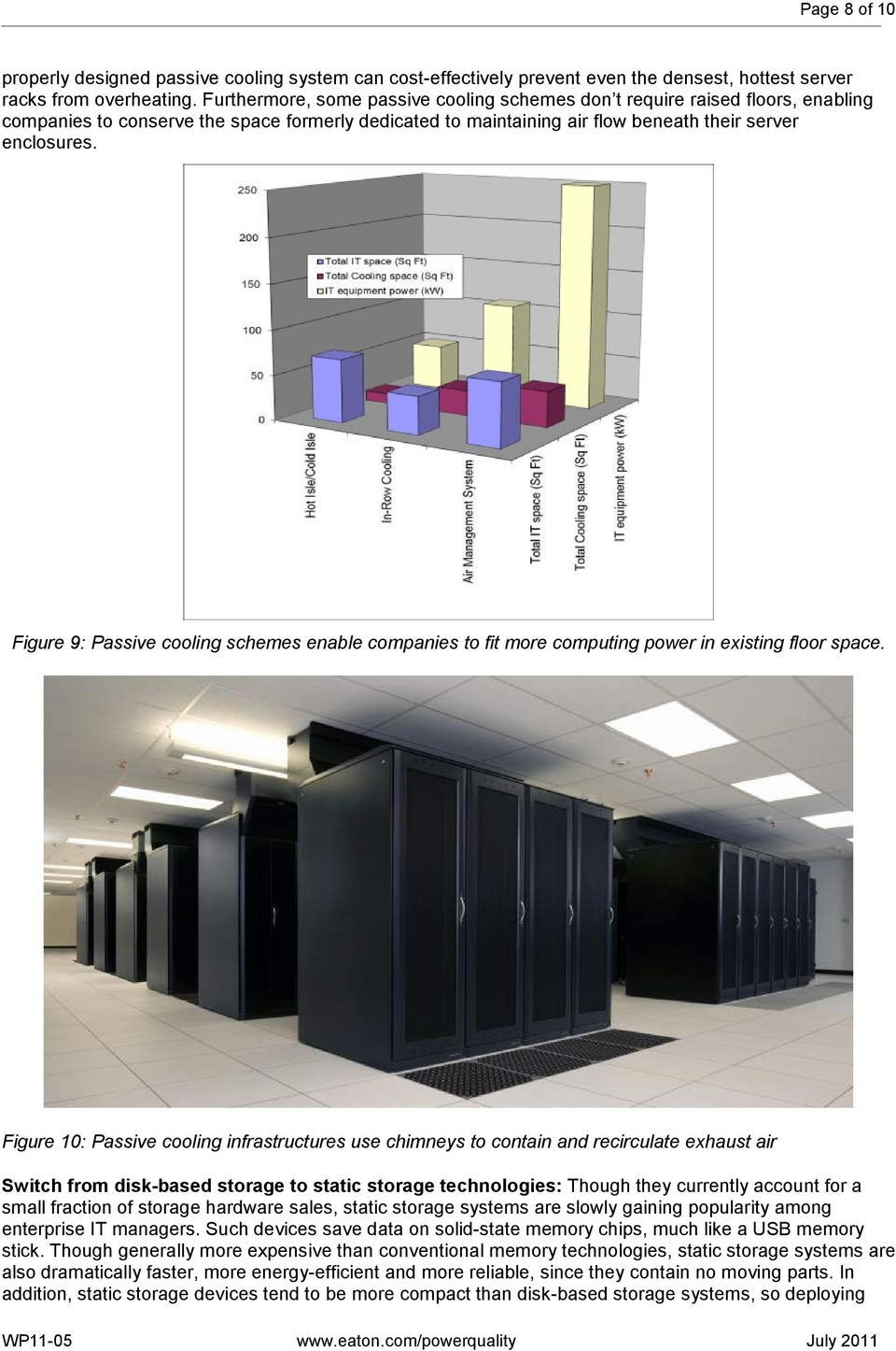 Figure 9: Passive cooling schemes enable companies to fit more computing power in existing floor space.