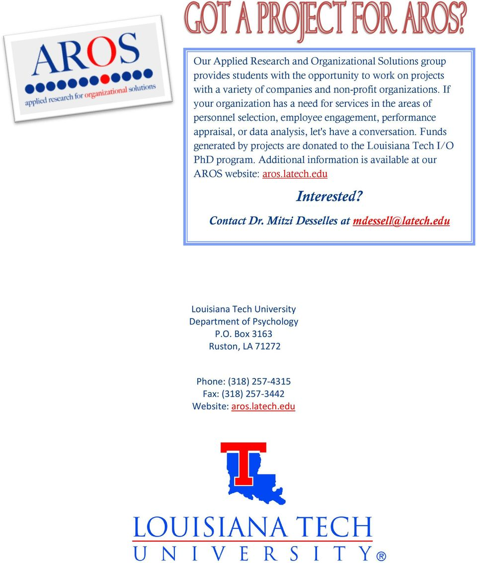 Funds generated by projects are donated to the Louisiana Tech I/O PhD program. Additional information is available at our AROS website: aros.latech.edu Interested? Contact Dr.